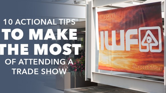 Tips to Make the Most of a Trade Show