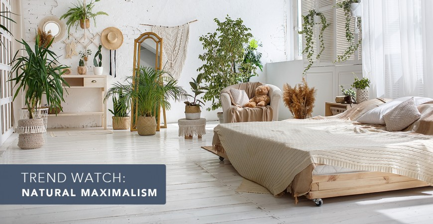 Trend Watch: Natural Maximalism