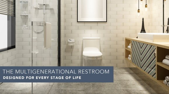 The Multigenerational Restroom: Designed for Every Stage of Life