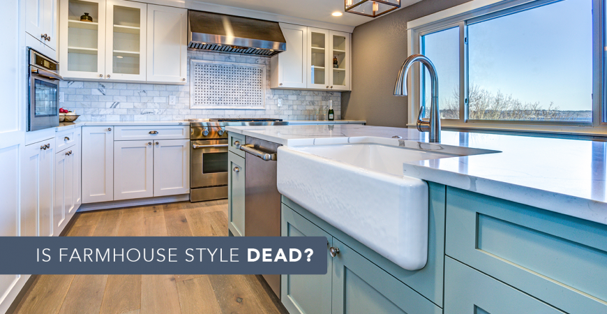 Is Farmhouse Style Dead?