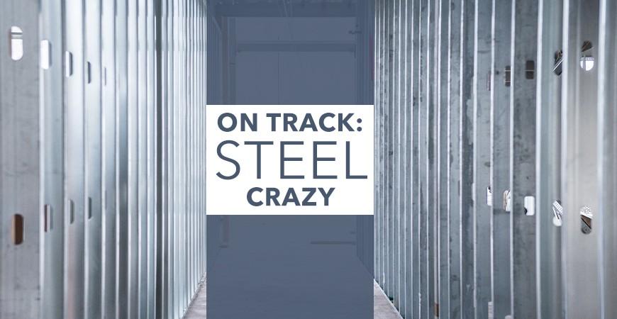 On Track: Steel Crazy