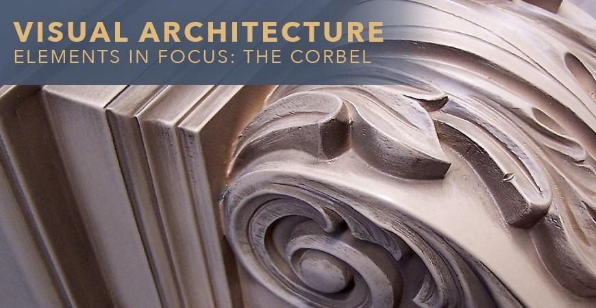 Visual Architecture Element in Focus: The Corbel