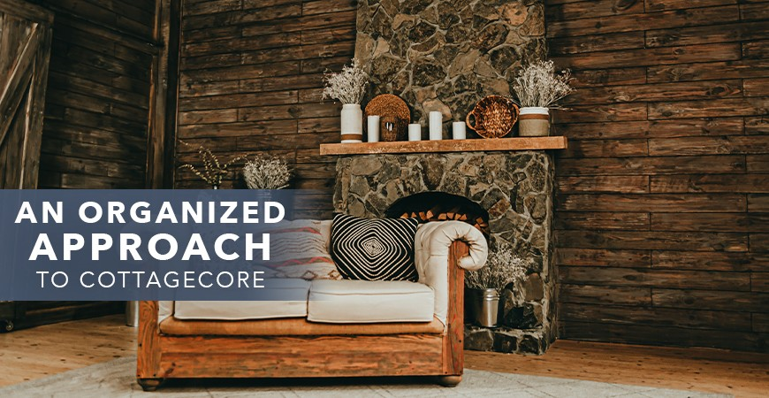 An Organized Approach to Cottagecore