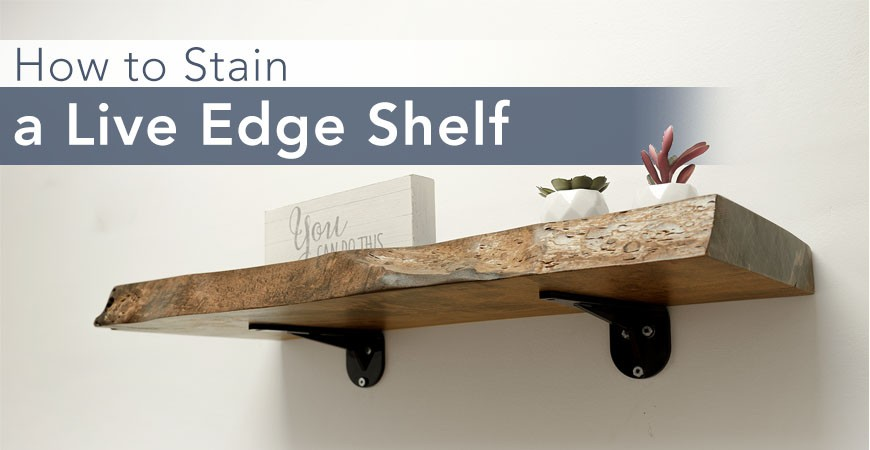How to Stain a Live Edge Shelf (Video)