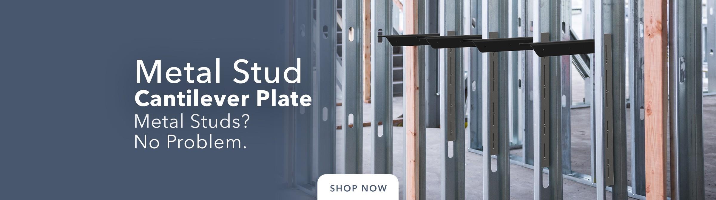 Metal Stud Cantilever Plate